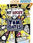 Tom Gates 7: A Tiny Bit Lucky (Tom Ga...