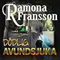 Dödlig avundsjuka [Deadly Jealousy] Audiobook by Ramona Fransson Narrated by Reine Brynolfsson