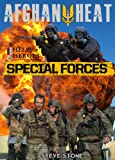 Afghan Heat: Special Forces - key operations from the SAS, SBS, Delta Force and SEALs (1979 - present day)