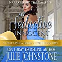 My Seductive Innocent: A Once Upon A Rogue Novel Book 2 (       UNABRIDGED) by Julie Johnstone Narrated by Tim Campbell