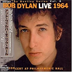 The Bootleg Series Vol.6 BOB DYLAN LIVE 1964-Concert At Philharmonic Hall/アット・フィルハーモニック・ホール (2004)