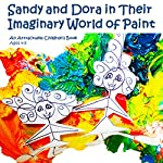 Sandy and Dora in Their Imaginary World of Paint: An Attractwins Children's Book |  Attractwins