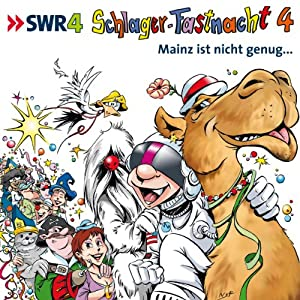 SWR 4: Schlager-Fastnacht, 4. Mainz ist nicht genug...