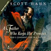 A Father Who Keeps His Promises: God's Covenant Love in Scripture | [Scott Hahn]
