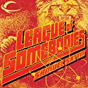 League of Somebodies (       UNABRIDGED) by Samuel Sattin Narrated by John Keating