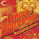 League of Somebodies | Samuel Sattin