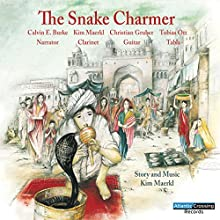 The Snake Charmer Performance by Kim Maerkl Narrated by Calvin E. Burke