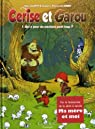 Cerise et Garou, Tome 1 : Qui a peur du m�chant petit loup ? par Cantin