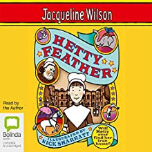 Hetty Feather (       UNABRIDGED) by Jacqueline Wilson Narrated by Jacqueline Wilson