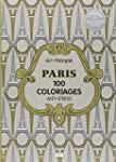 PARIS : 100 COLORIAGES ANTI-STRESS
