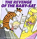 The Revenge of the Baby-Sat: A Calvin and Hobbes Collection