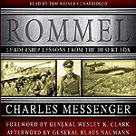 Rommel: Leadership Lessons from the Desert Fox | Charles Messenger