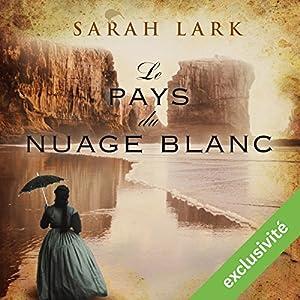 Le pays du nuage blanc | Livre audio Auteur(s) : Sarah Lark Narrateur(s) : Marine Royer