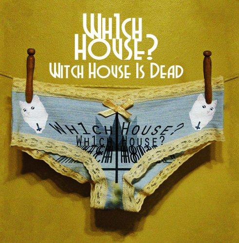 Wh1ch House-Witch House Is Dead-WEB-2014-LEV Download