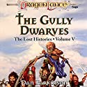The Gully Dwarves: Dragonlance: Lost Histories, Book 5 Audiobook by Dan Parkinson Narrated by Gregory St. John