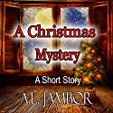 A Christmas Mystery: A Short Story Audiobook by A.L. Jambor Narrated by Sabrina Hawkins