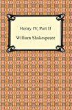 William Shakespeare Henry IV, Part II