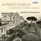Casella: Complete Piano Music