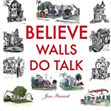 img - for Believe Walls Do Talk book / textbook / text book