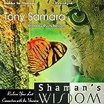 Shaman's Wisdom   Tony Samara