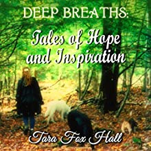 Deep Breaths: Tales of Hope and Inspiration (       UNABRIDGED) by Tara Fox Hall Narrated by Deborah Green