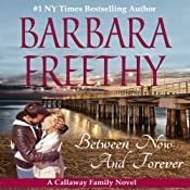 Between Now and Forever: Callaways, Book 4 | [Barbara Freethy]