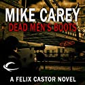 Dead Men's Boots: A Felix Castor Novel, Book 3 (       UNABRIDGED) by Mike Carey Narrated by Michael Kramer