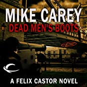 Dead Men's Boots: A Felix Castor Novel, Book 3 | Mike Carey