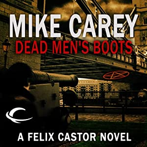 Dead Men's Boots: A Felix Castor Novel, Book 3 | [Mike Carey]