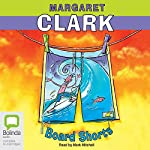 Board Shorts | Margaret Clark