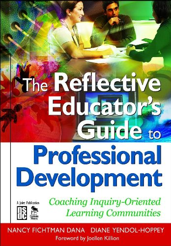 The Reflective Educator's Guide to Professional Development: Coaching Inquiry-Oriented Learning Communities