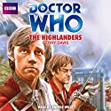 Doctor Who: The Highlanders (       UNABRIDGED) by Gerry Davis Narrated by Anneke Wills