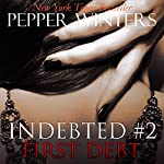 First Debt: Indebted, Book 2 | Pepper Winters