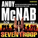 Seven Troop (       UNABRIDGED) by Andy McNab Narrated by Paul Thornley