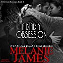 A Deadly Obsession Audiobook by Melanie James Narrated by Bailey Varness