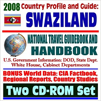 2008 Country Profile and Guide to Swaziland - National Travel Guidebook and Handbook - African Tickbite Fever, USAID Reports, Conflict Diamonds (Two CD-ROM Set)