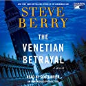 The Venetian Betrayal: A Novel Audiobook by Steve Berry Narrated by Scott Brick