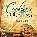 Cookies for Courting: Tales of the Curious Cookbook (       UNABRIDGED) by Amber Kell Narrated by Michael Stellman