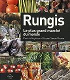 echange, troc Patricia Kapferer, Tristan Gaston-Breton - Rungis : Le plus grand marché du monde
