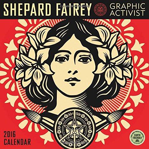 Shepard Fairey 2016 Wall Calendar: Graphic Activist