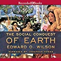 The Social Conquest of Earth Audiobook by Edward O. Wilson Narrated by Jonathan Hogan