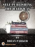 img - for Self-Publishing the Hard Way book / textbook / text book