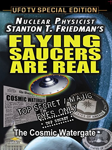 UFOTV Presents:  Flying Saucers Are Real - The Cosmic Watergate