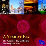 A Year at Ely The Choir of Ely Cathedral