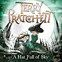 A Hat Full of Sky: Discworld Book 32, (Discworld Childrens Book 3) | Livre audio Auteur(s) : Terry Pratchett Narrateur(s) : Stephen Briggs