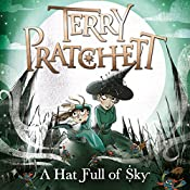 A Hat Full of Sky: Discworld Book 32, (Discworld Childrens Book 3) | Terry Pratchett