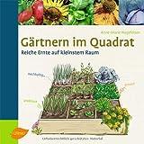Gärtnern im Quadrat: Reiche Ernte auf kleinstem Raum