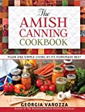 img - for The Amish Canning Cookbook: Plain and Simple Living at Its Homemade Best book / textbook / text book