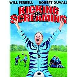 Kicking &amp; Screaming
