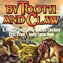 By Tooth and Claw: Clan of the Claw, Book 2 (       UNABRIDGED) by Mercedes Lackey, Cody Martin, S. M. Stirling, Eric Flint, Jody Lynn Nye Narrated by Brian Sutherland